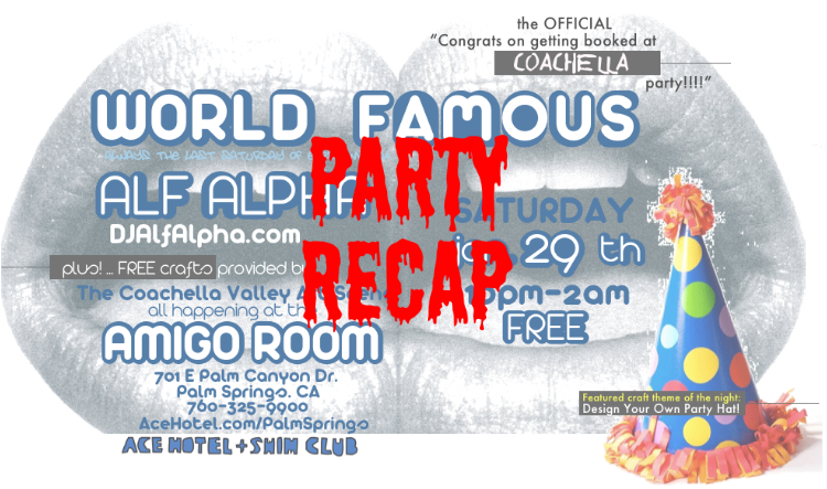 World Famous at the Ace HOtel Amigo Room Palm Springs Party Recap