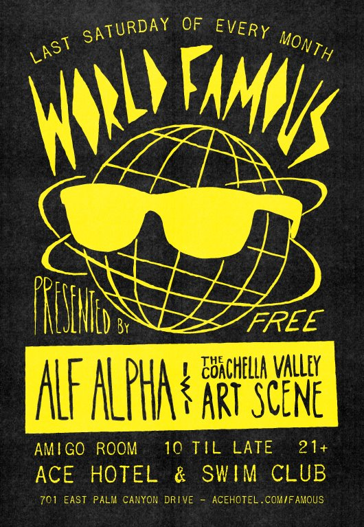 Alf Alpha and The Coachella Valley Art Scene present World Famous at the Ace Hotel in the Amigo Room Palm Springs, CA party
