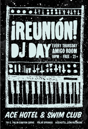 DJ Day's Reunion, every Thursday night at the Ace Hotel Palm Springs