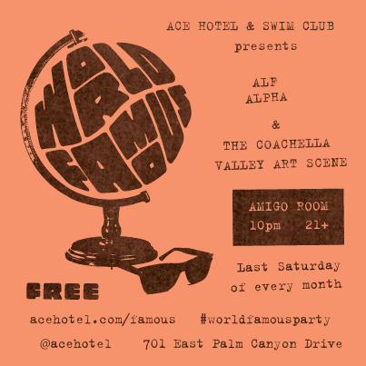 world famous party with alf alpha and the coachella valley art scene at ace hotel