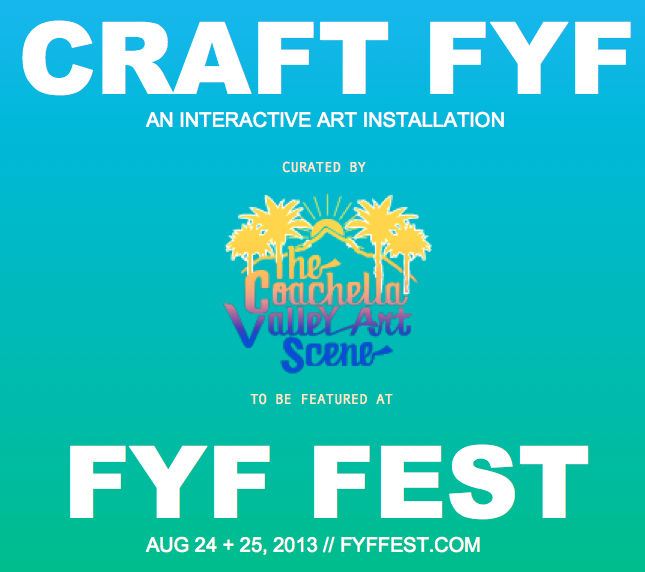 craft fyf by the coachella valley art scene for fyf fest 2013 , sarah scheideman