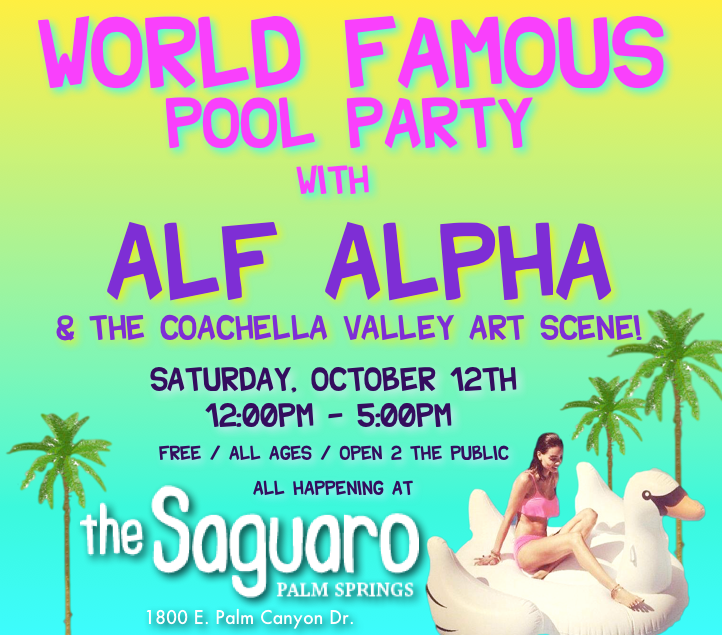 world famous pool party with alf alpha and the coachella valley art scene at the saguaro palm springs